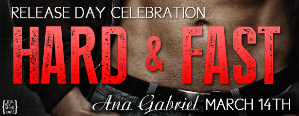 Release Day #Giveaway HARD & FAST by ANA GABRIEL #win $10 #MMAITours