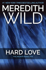 #Giveaway The Hacker Series HARD LOVE by MEREDITH WILD @wildmeredith @ForeverRomance