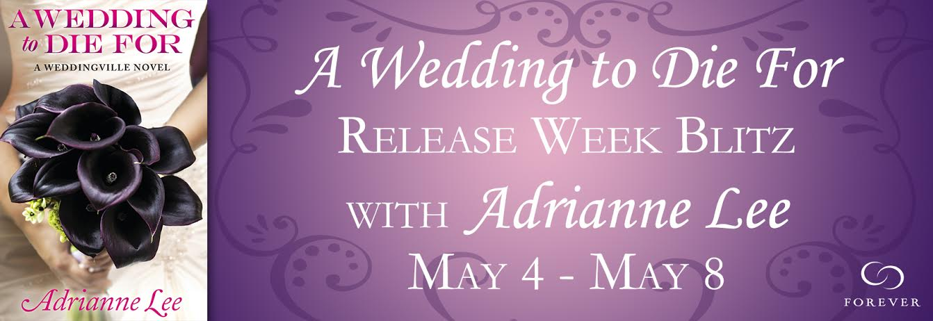 #Giveaway  A WEDDING TO DIE FOR by ADRIENNE LEE @akaAdrianneLee @ForeverRomance