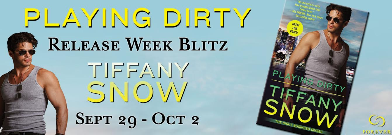 #Giveaway Excerpt  PLAYING DIRTY by TIFFANY SNOW  @TiffanyASnow @ForeverRomance
