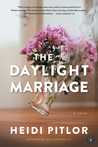 #Giveaway Interview THE DAYLIGHT MARRIAGE by Heidi Pitlor @HeidiPitlor @AlgonquinBooks 1.18