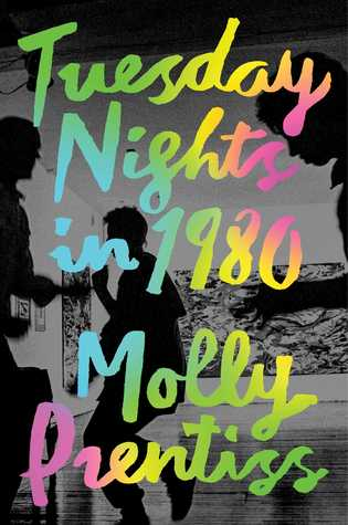 Review Tuesday Nights in 1980 by Molly Prentiss @mollyprentiss @ScoutPressBooks