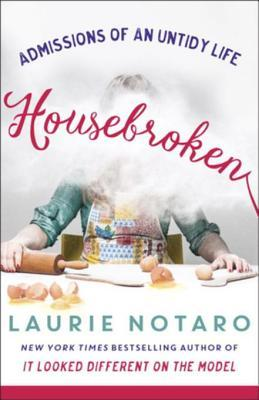 Review HOUSEBROKEN by Laurie Notaro @laurienotaro @RandomHouse