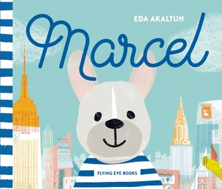 Review MARCEL by Eda Akaltun @edosatwork @FlyingEyeBooks
