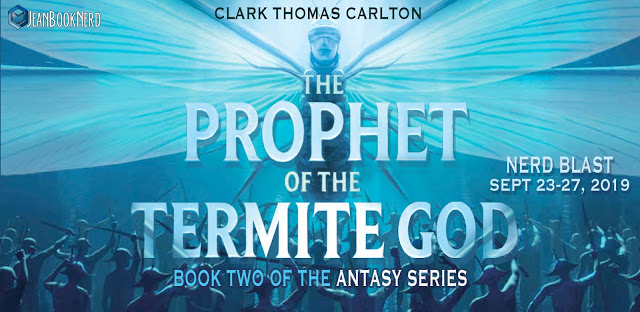 5 Winners will receive a Copy of both PROPHETS OF THE GHOST ANTS & THE PROPHET OF THE TERMITE GOD by Clark Thomas Carlton