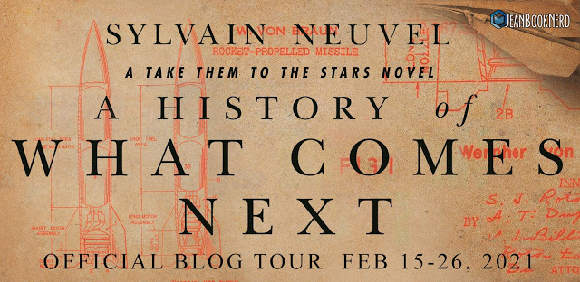 (3) A HISTORY OF WHAT COMES NEXT by Sylvain Neuvel